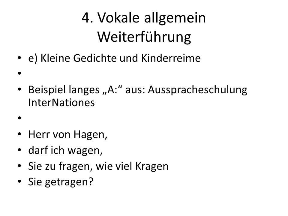 """4. Vokale allgemein Weiterführung e) Kleine Gedichte und Kinderreime Beispiel langes """"A:"""" aus: Ausspracheschulung InterNationes Herr von Hagen, darf i"""