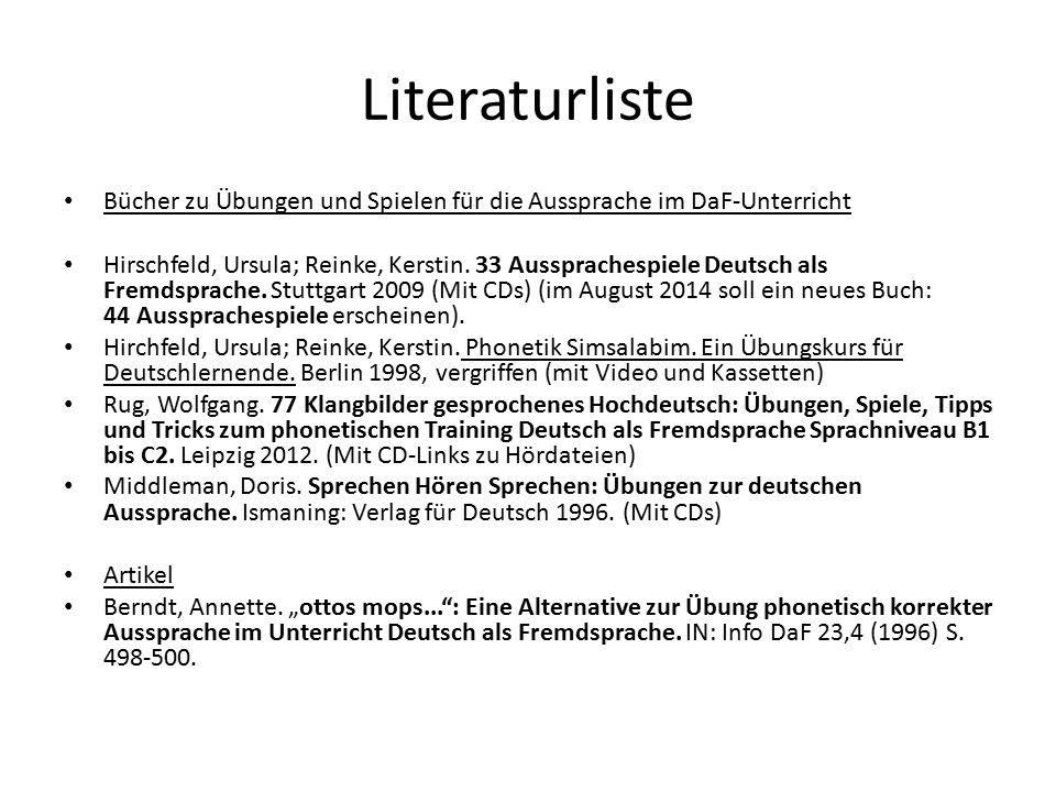 Literaturliste Bücher zu Übungen und Spielen für die Aussprache im DaF-Unterricht Hirschfeld, Ursula; Reinke, Kerstin.