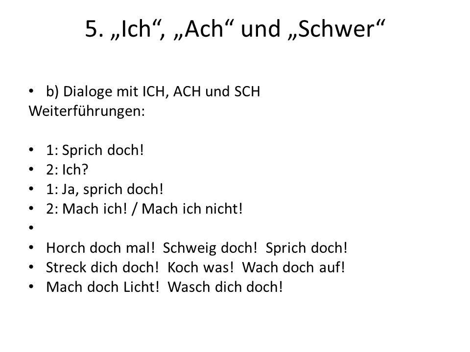 """5.""""Ich , """"Ach und """"Schwer b) Dialoge mit ICH, ACH und SCH Weiterführungen: 1: Sprich doch."""