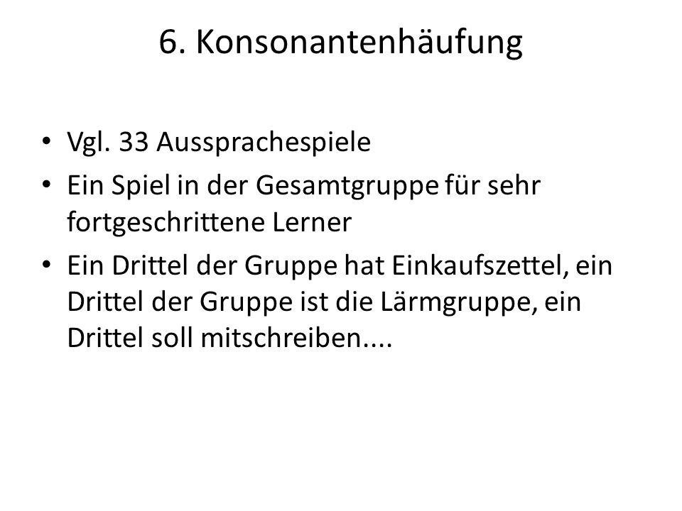 6.Konsonantenhäufung Vgl.