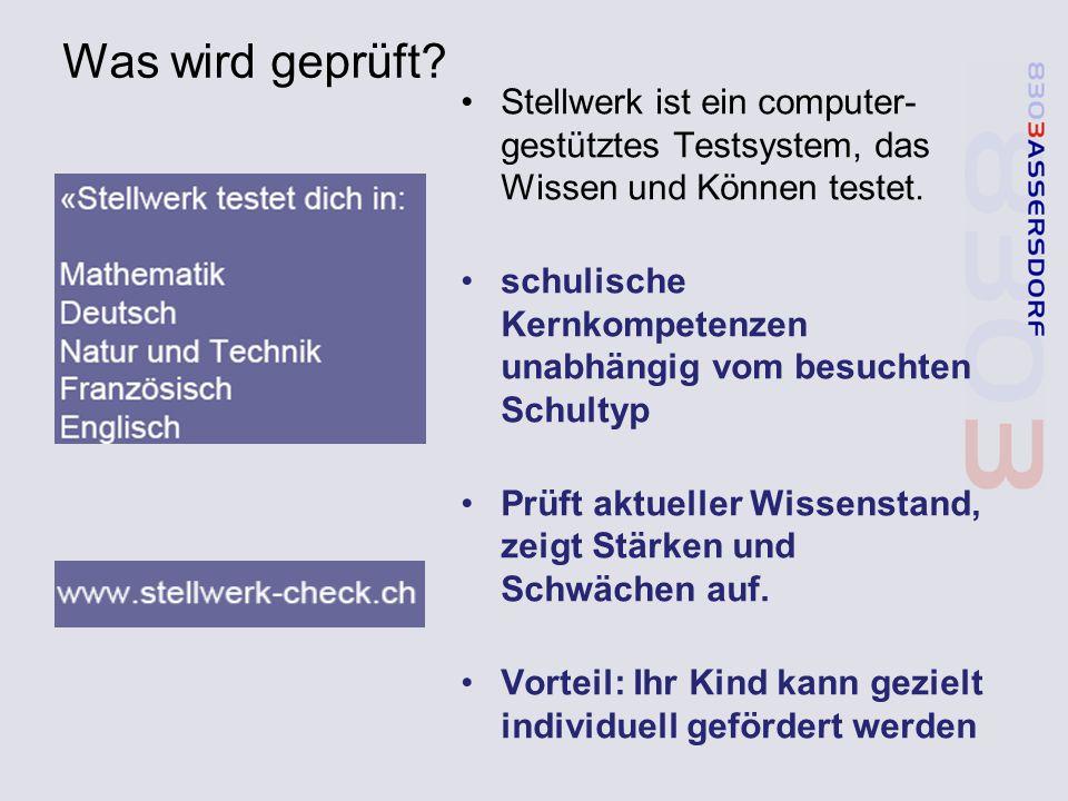 Was wird geprüft? Stellwerk ist ein computer- gestütztes Testsystem, das Wissen und Können testet. schulische Kernkompetenzen unabhängig vom besuchten