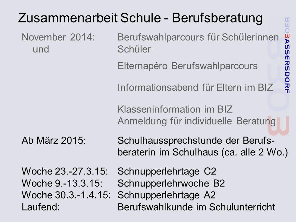 Zusammenarbeit Schule - Berufsberatung November 2014:Berufswahlparcours für Schülerinnen und Schüler Elternapéro Berufswahlparcours Informationsabend