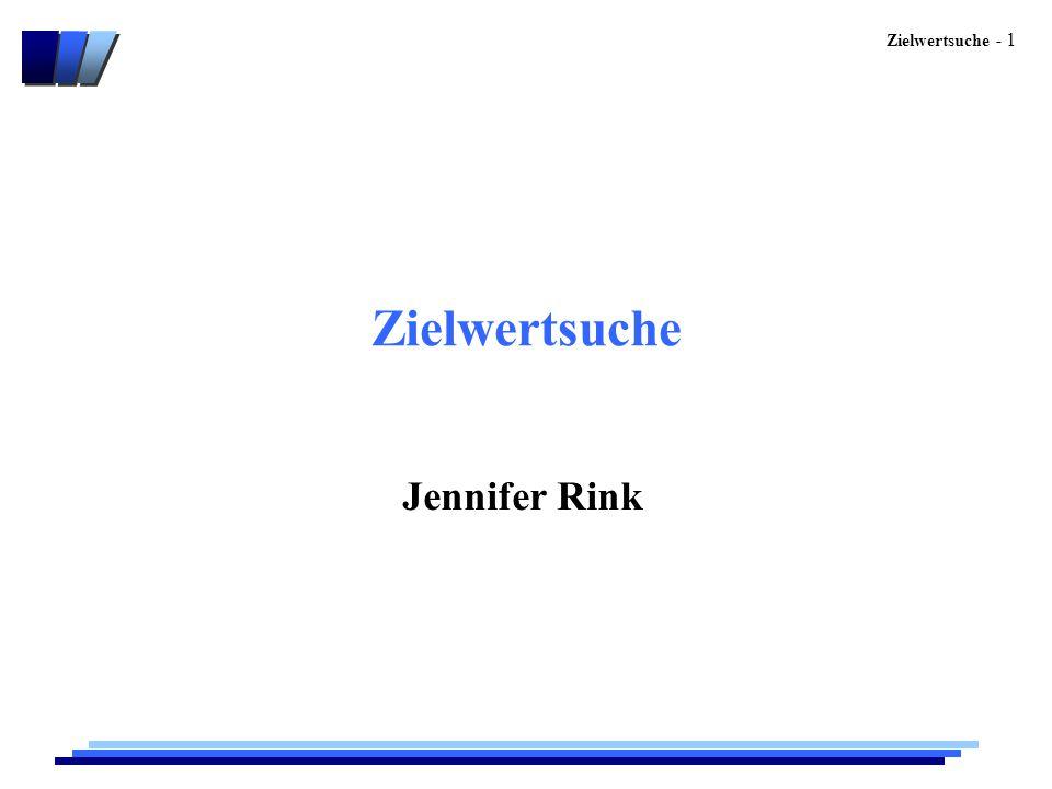 Zielwertsuche - 1 Zielwertsuche Jennifer Rink
