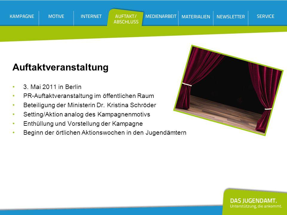 Auftaktveranstaltung 3. Mai 2011 in Berlin PR-Auftaktveranstaltung im öffentlichen Raum Beteiligung der Ministerin Dr. Kristina Schröder Setting/Aktio