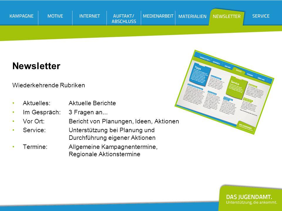 Newsletter Wiederkehrende Rubriken Aktuelles:Aktuelle Berichte Im Gespräch: 3 Fragen an... Vor Ort: Bericht von Planungen, Ideen, Aktionen Service: Un
