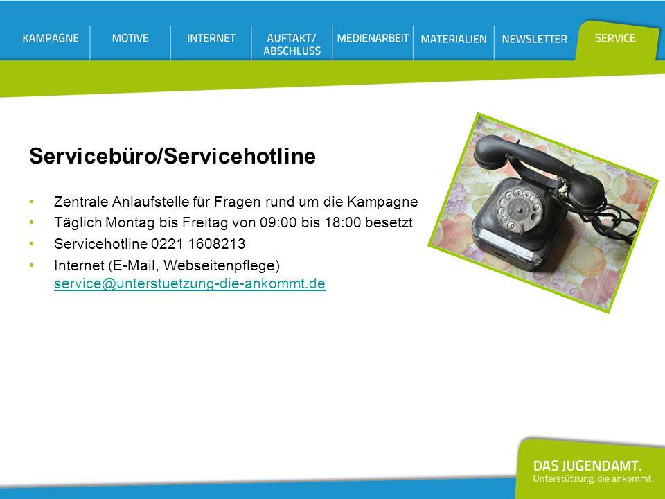 Servicebüro/Servicehotline Zentrale Anlaufstelle für Fragen rund um die Kampagne Täglich Montag bis Freitag von 09:00 bis 18:00 besetzt Servicehotline