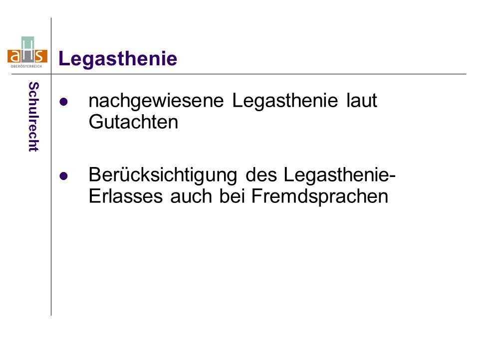 nachgewiesene Legasthenie laut Gutachten Berücksichtigung des Legasthenie- Erlasses auch bei Fremdsprachen Legasthenie Schulrecht