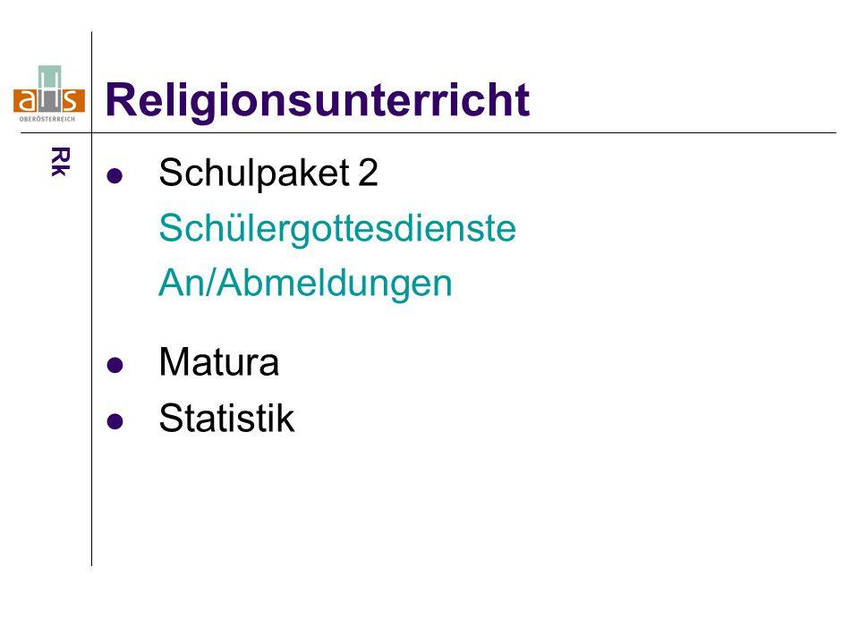 Schulpaket 2 Schülergottesdienste An/Abmeldungen Matura Statistik Religionsunterricht Rk