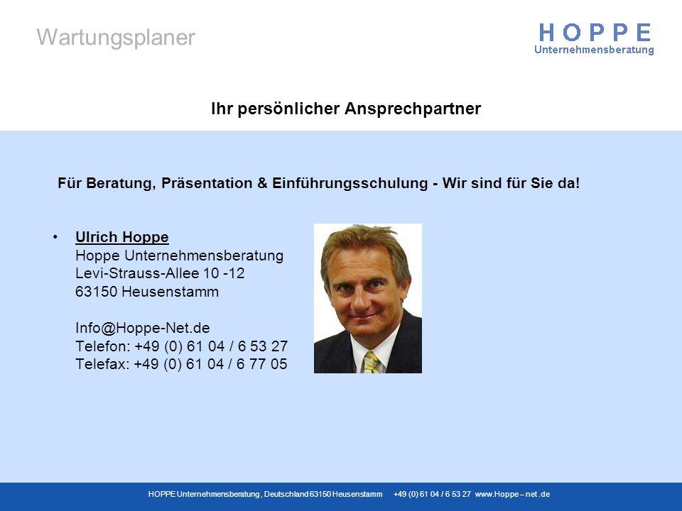 Wartungsplaner HOPPE Unternehmensberatung, Deutschland 63150 Heusenstamm +49 (0) 61 04 / 6 53 27 www.Hoppe – net.de Ihr persönlicher Ansprechpartner U