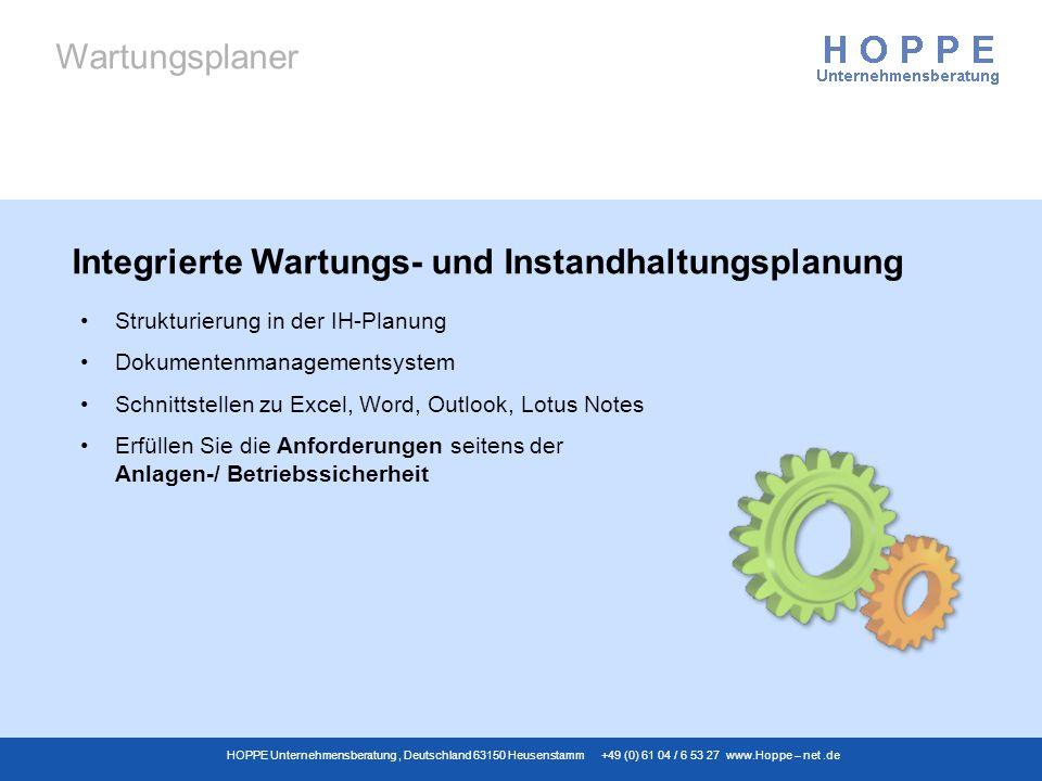 Wartungsplaner HOPPE Unternehmensberatung, Deutschland 63150 Heusenstamm +49 (0) 61 04 / 6 53 27 www.Hoppe – net.de Strukturierung in der IH-Planung D