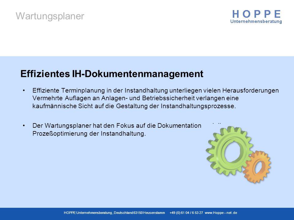 Wartungsplaner HOPPE Unternehmensberatung, Deutschland 63150 Heusenstamm +49 (0) 61 04 / 6 53 27 www.Hoppe – net.de Effiziente Terminplanung in der In