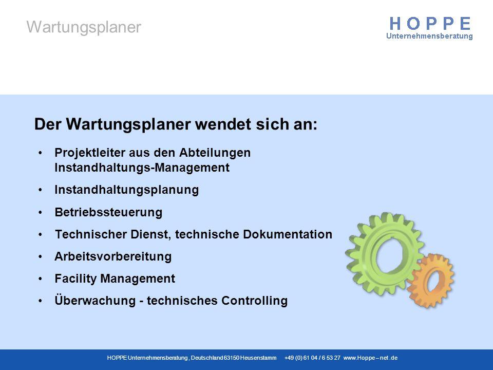 Wartungsplaner HOPPE Unternehmensberatung, Deutschland 63150 Heusenstamm +49 (0) 61 04 / 6 53 27 www.Hoppe – net.de Projektleiter aus den Abteilungen