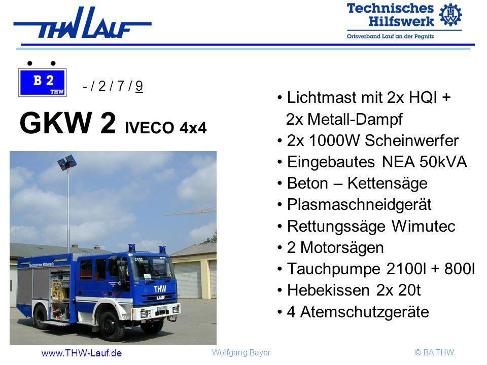 www.THW-Lauf.de Wolfgang Bayer© BA THW GKW 2 IVECO 4x4 Lichtmast mit 2x HQI + 2x Metall-Dampf 2x 1000W Scheinwerfer Eingebautes NEA 50kVA Beton – Kett