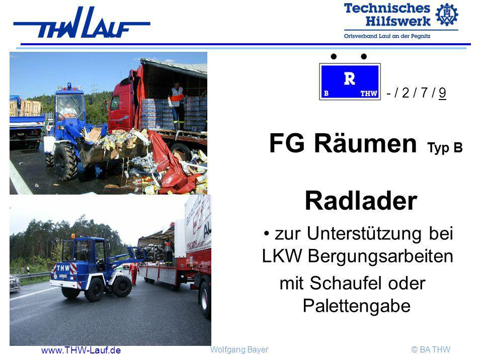 www.THW-Lauf.de Wolfgang Bayer© BA THW Radlader zur Unterstützung bei LKW Bergungsarbeiten mit Schaufel oder Palettengabe FG Räumen Typ B - / 2 / 7 /