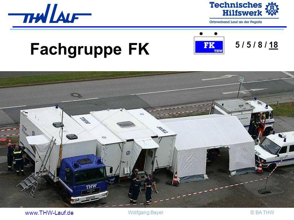 www.THW-Lauf.de Wolfgang Bayer© BA THW Fachgruppe FK 5 / 5 / 8 / 18