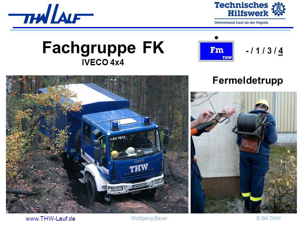 www.THW-Lauf.de Wolfgang Bayer© BA THW Fachgruppe FK IVECO 4x4 - / 1 / 3 / 4 Fermeldetrupp