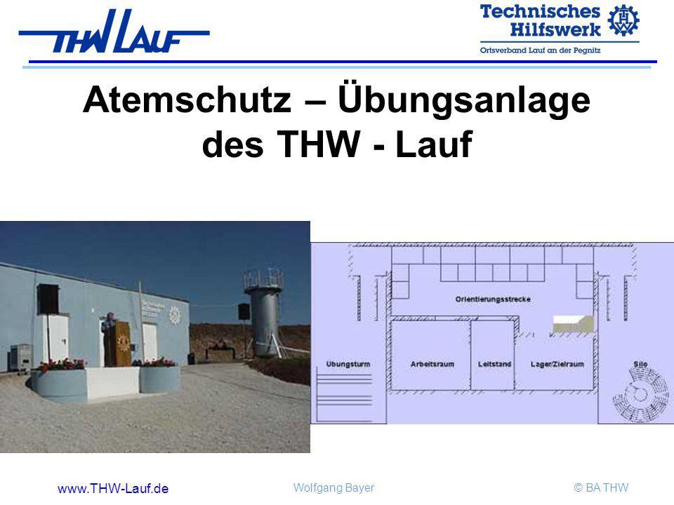 www.THW-Lauf.de Wolfgang Bayer© BA THW Atemschutz – Übungsanlage des THW - Lauf