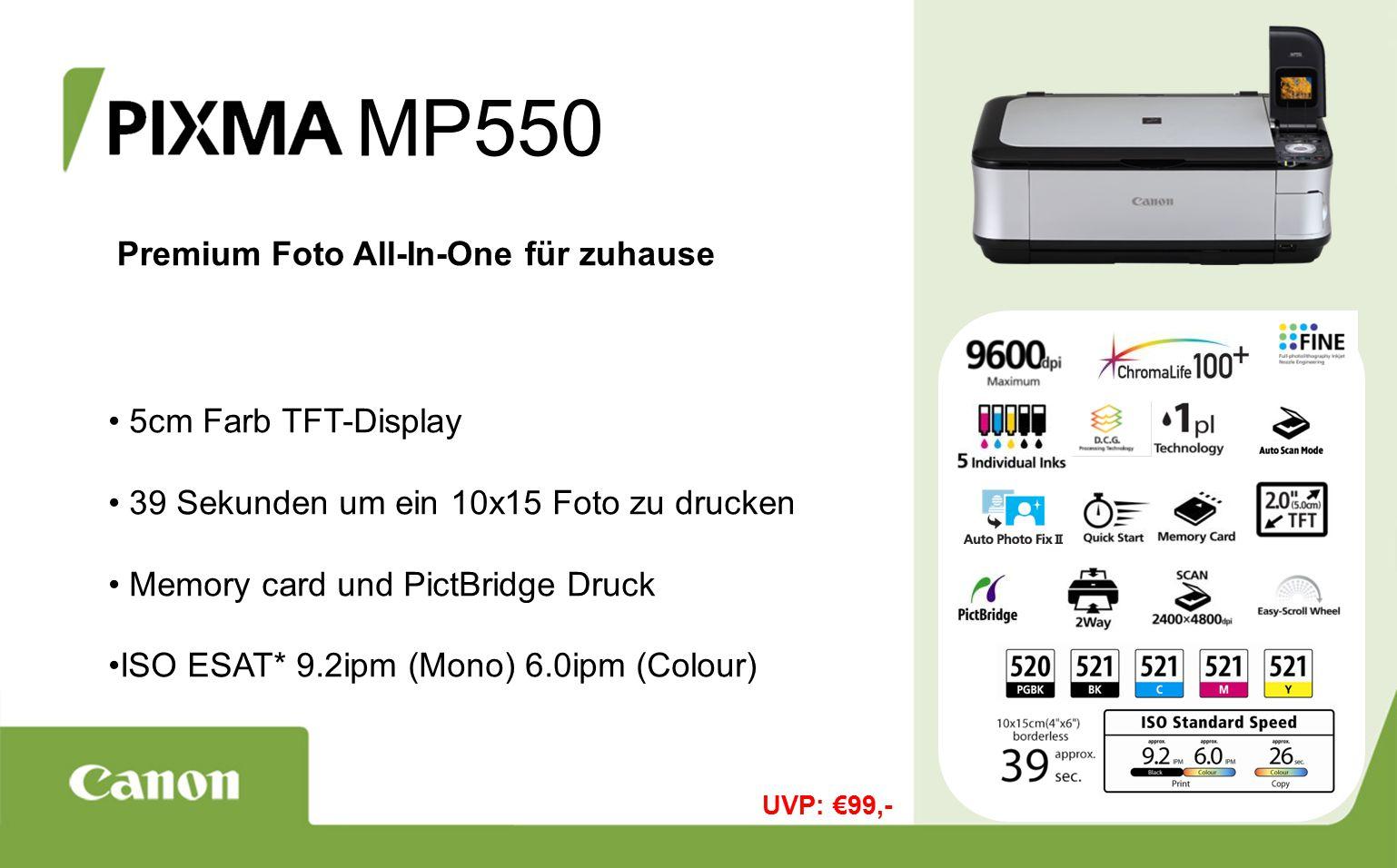 MP550 Premium Foto All-In-One für zuhause 5cm Farb TFT-Display 39 Sekunden um ein 10x15 Foto zu drucken Memory card und PictBridge Druck ISO ESAT* 9.2ipm (Mono) 6.0ipm (Colour) UVP: €99,-