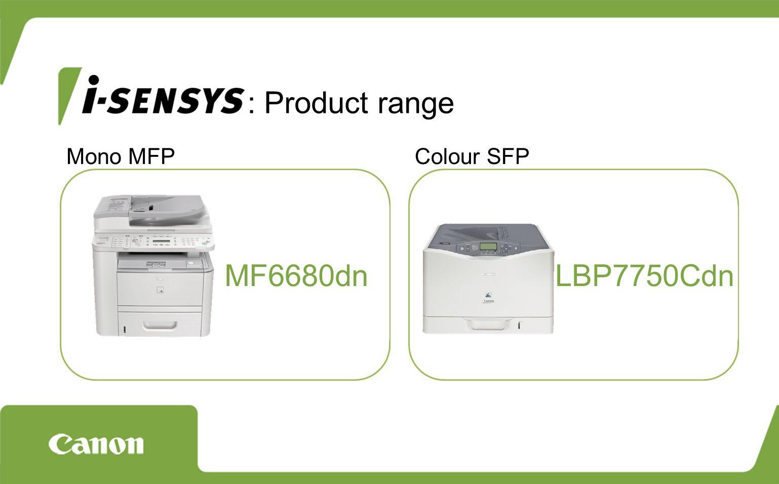 MF6680dn Mono MFPColour SFP LBP7750Cdn