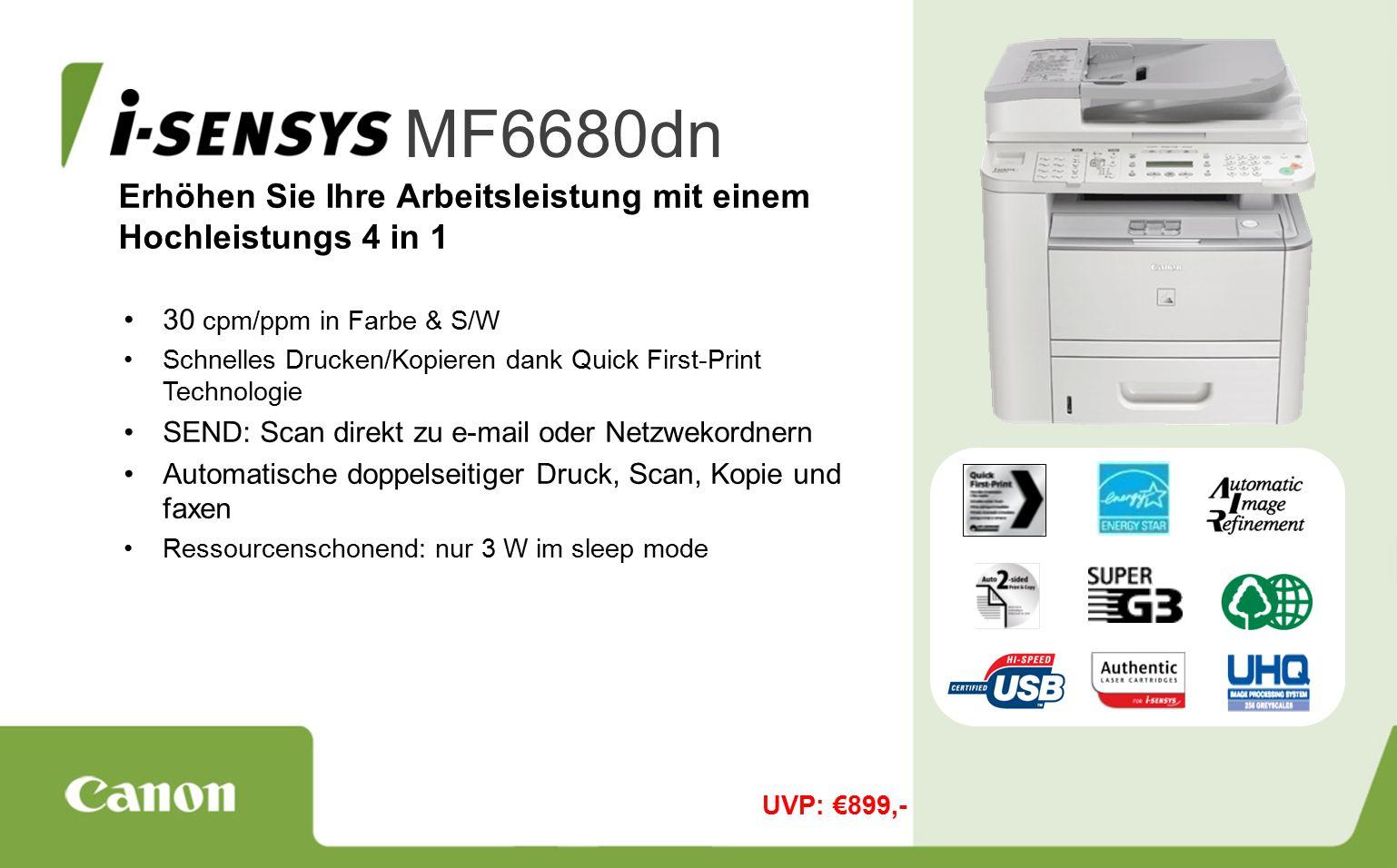 Erhöhen Sie Ihre Arbeitsleistung mit einem Hochleistungs 4 in 1 MF6680dn 30 cpm/ppm in Farbe & S/W Schnelles Drucken/Kopieren dank Quick First-Print Technologie SEND: Scan direkt zu e-mail oder Netzwekordnern Automatische doppelseitiger Druck, Scan, Kopie und faxen Ressourcenschonend: nur 3 W im sleep mode UVP: €899,-