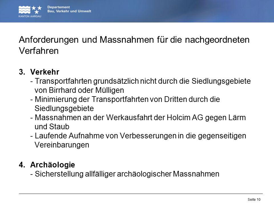 Seite 10 Anforderungen und Massnahmen für die nachgeordneten Verfahren 3.Verkehr - Transportfahrten grundsätzlich nicht durch die Siedlungsgebiete von