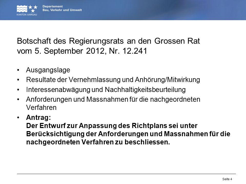 Seite 4 Botschaft des Regierungsrats an den Grossen Rat vom 5. September 2012, Nr. 12.241 Ausgangslage Resultate der Vernehmlassung und Anhörung/Mitwi