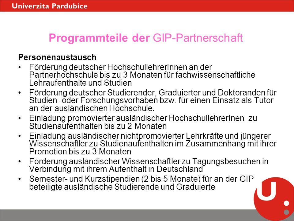 Programmteile der GIP-Partnerschaft Personenaustausch Förderung deutscher HochschullehrerInnen an der Partnerhochschule bis zu 3 Monaten für fachwisse