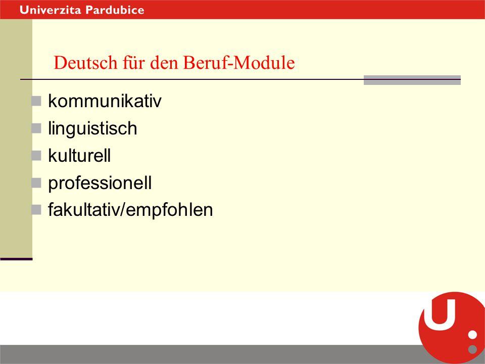 Deutsch für den Beruf-Module kommunikativ linguistisch kulturell professionell fakultativ/empfohlen