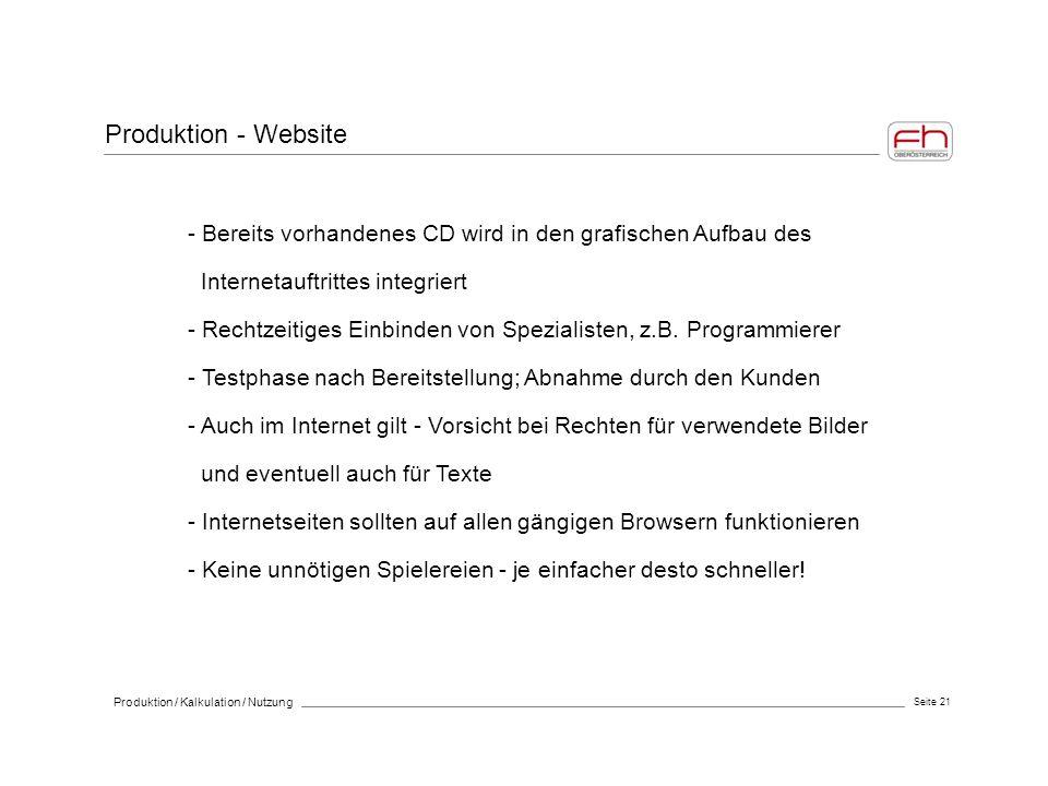 Seite 21 Produktion / Kalkulation / Nutzung Produktion - Website - Bereits vorhandenes CD wird in den grafischen Aufbau des Internetauftrittes integri