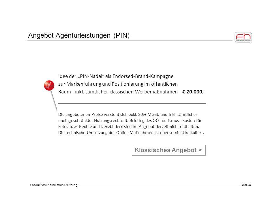 """Seite 28 Produktion / Kalkulation / Nutzung Angebot Agenturleistungen (PIN) Idee der """"PIN-Nadel"""" als Endorsed-Brand-Kampagne zur Markenführung und Pos"""