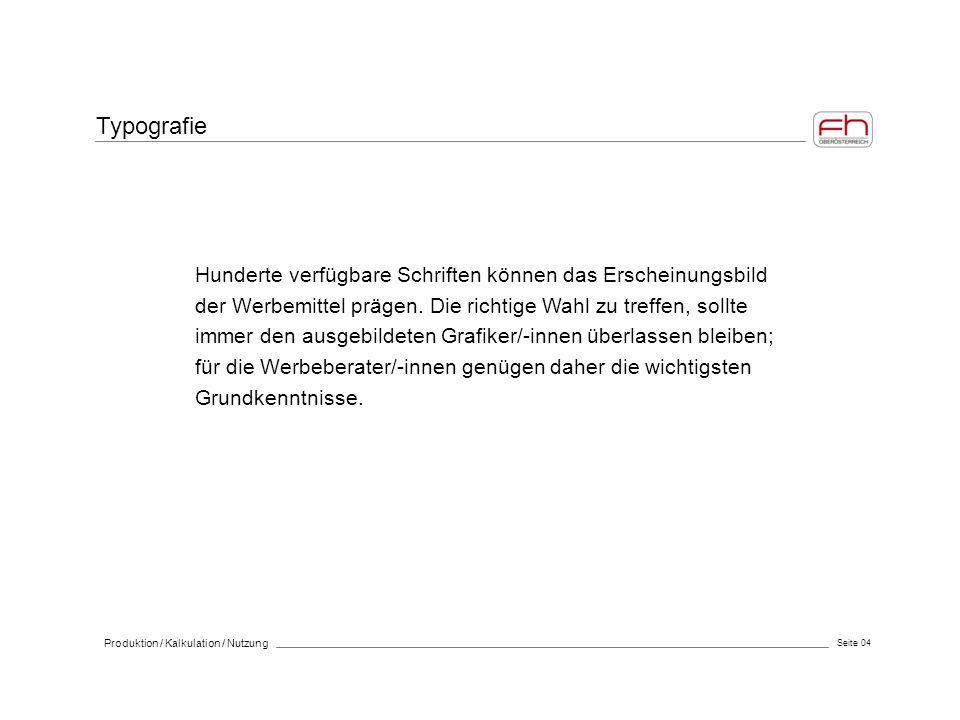 Seite 05 Produktion / Kalkulation / Nutzung Schriften mit Serifen (= kleine Ansatz- bzw.