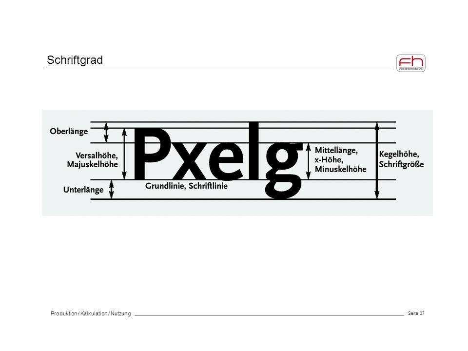 Seite 07 Produktion / Kalkulation / Nutzung Schriftgrad