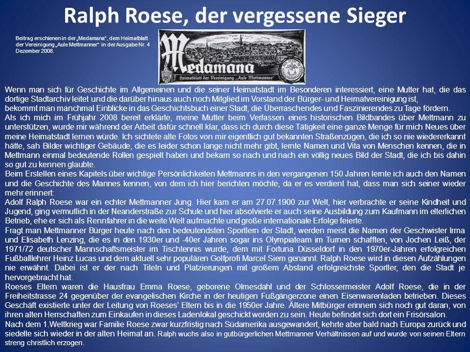 Ralph Roese, der vergessene Sieger Nach der erfolgreich absolvierten Ausbildung zog er als junger Mann nach Düsseldorf, wo er am Spichernplatz in Derendorf eine Wohnung fand und auch seine spätere Lebensgefährtin Emilie Seifermann kennenlernte, mit der er einen Sohn namens Ralph Manfred bekam.