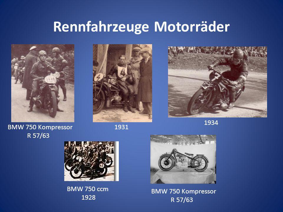 Rennfahrzeuge Motorräder BMW 750 ccm 1928 BMW 750 Kompressor R 57/63 BMW 750 Kompressor R 57/63 1934 1931