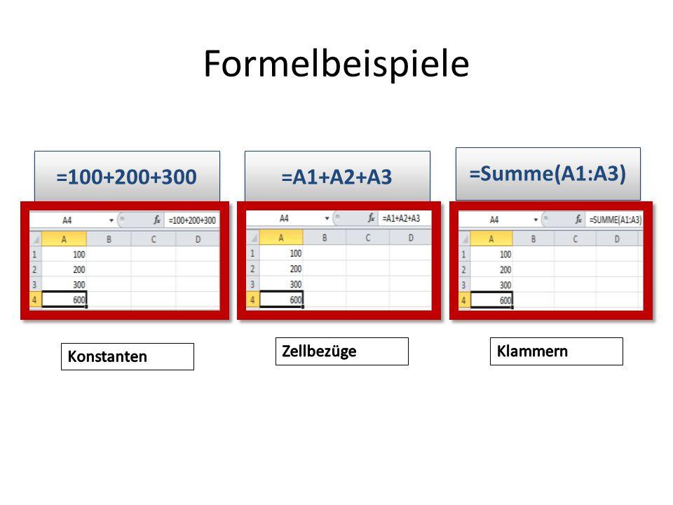 Formelbeispiele =100+200+300=A1+A2+A3 =Summe(A1:A3)