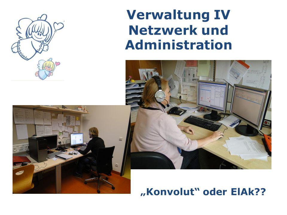 """Verwaltung IV Netzwerk und Administration """"Konvolut oder ElAk"""