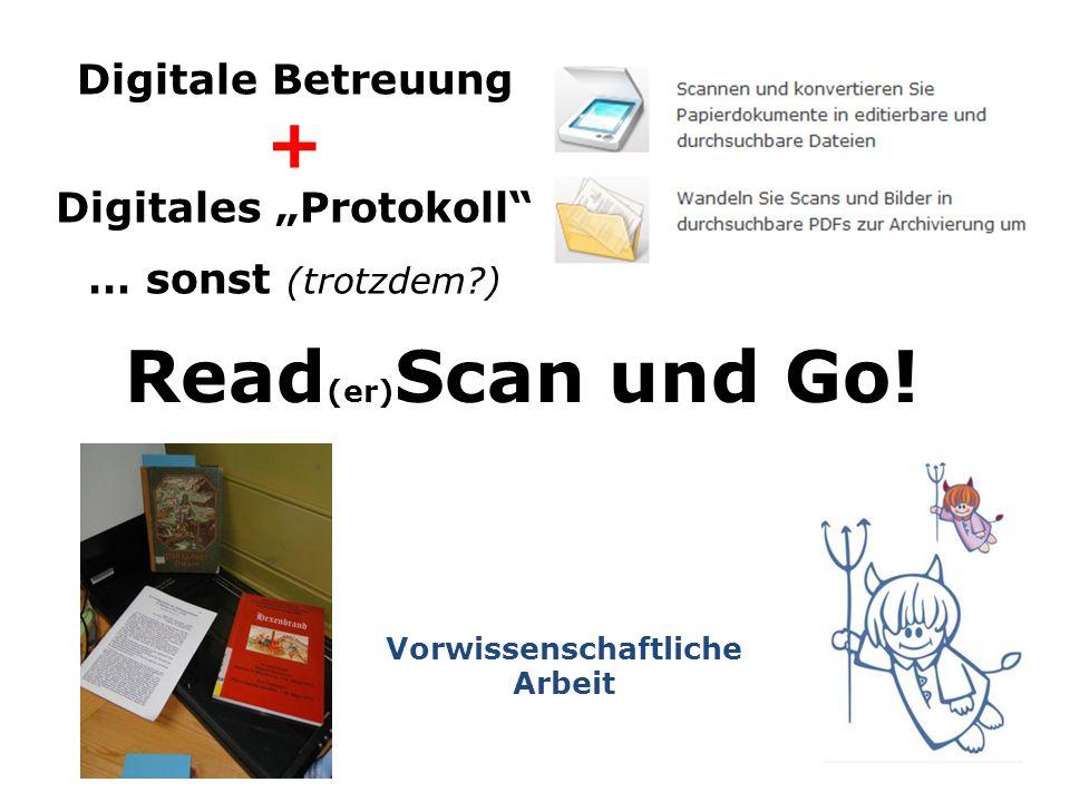 """Vorwissenschaftliche Arbeit Digitale Betreuung + Digitales """"Protokoll … sonst (trotzdem ) Read (er) Scan und Go!"""