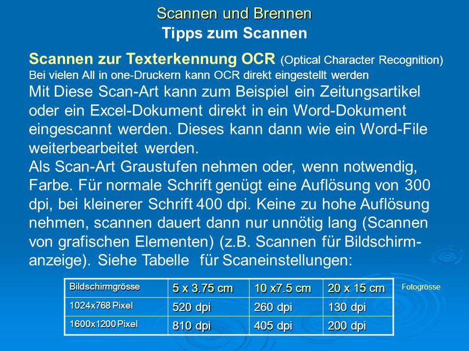 Scannen und Brennen Tipps zum Scannen Scannen zur Texterkennung OCR (Optical Character Recognition) Bei vielen All in one-Druckern kann OCR direkt ein