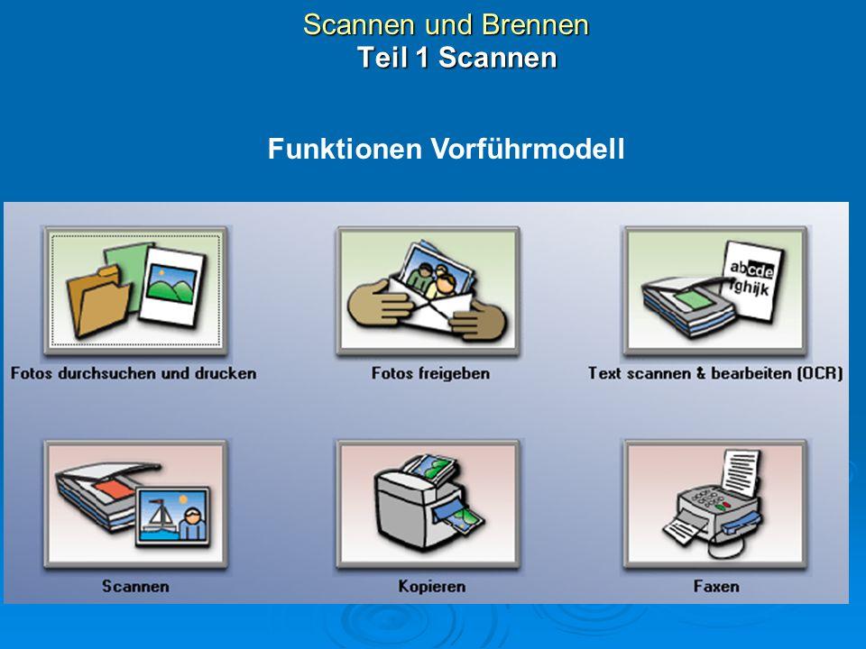 Scannen und Brennen Teil 1 Scannen Zusätzliche Funktionen Vorführmodell (Kreative Aufgaben)