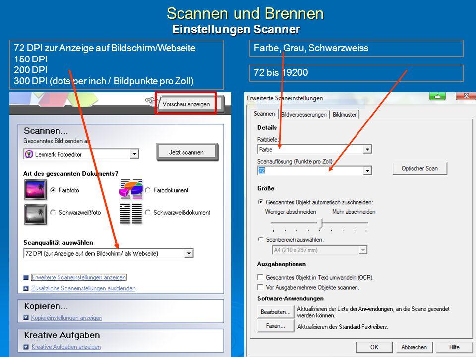 Scannen und Brennen Einstellungen Scanner 72 DPI zur Anzeige auf Bildschirm/Webseite 150 DPI 200 DPI 300 DPI (dots per inch / Bildpunkte pro Zoll) Far