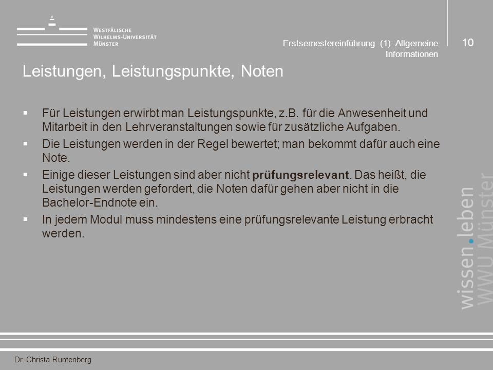 Dr. Christa Runtenberg Erstsemestereinführung (1): Allgemeine Informationen 10 Leistungen, Leistungspunkte, Noten  Für Leistungen erwirbt man Leistun