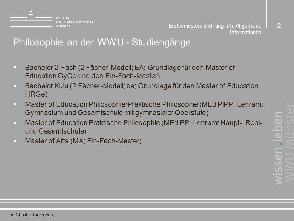 Dr. Christa Runtenberg Erstsemestereinführung (1): Allgemeine Informationen 2 Philosophie an der WWU - Studiengänge  Bachelor 2-Fach (2 Fächer-Modell