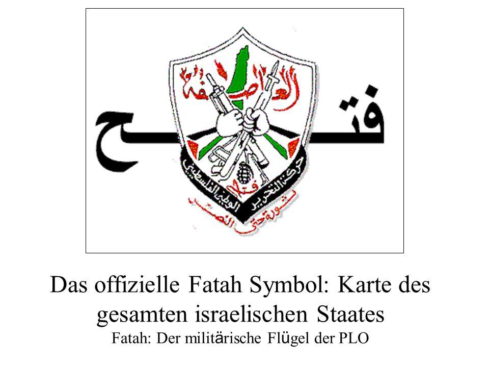 Das offizielle Fatah Symbol: Karte des gesamten israelischen Staates Fatah: Der milit ä rische Fl ü gel der PLO