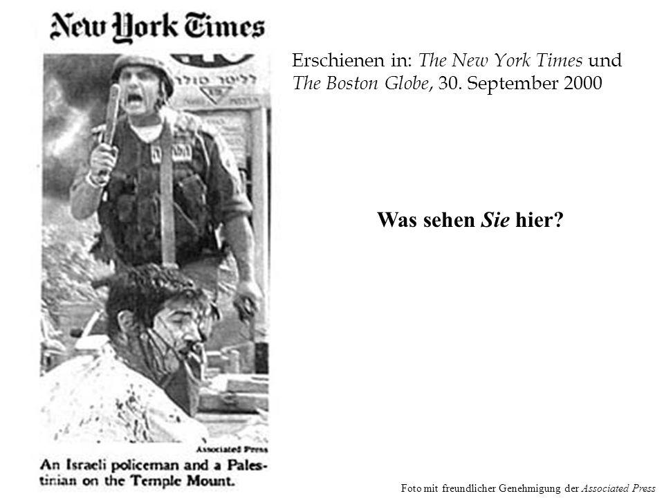Erschienen in: The New York Times und The Boston Globe, 30. September 2000 Was sehen Sie hier? Foto mit freundlicher Genehmigung der Associated Press
