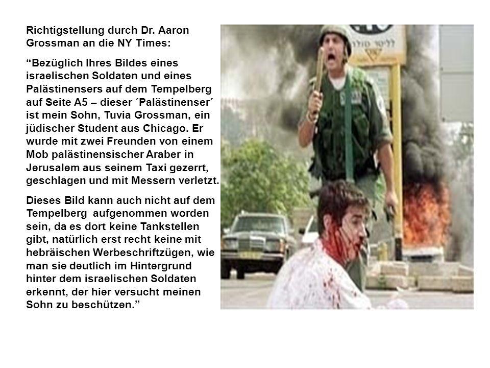 """Richtigstellung durch Dr. Aaron Grossman an die NY Times: """"Bezüglich Ihres Bildes eines israelischen Soldaten und eines Palästinensers auf dem Tempelb"""