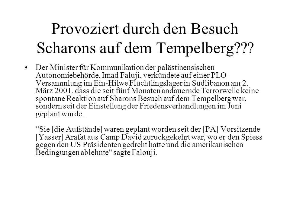 Provoziert durch den Besuch Scharons auf dem Tempelberg??? Der Minister für Kommunikation der palästinensischen Autonomiebehörde, Imad Faluji, verkünd