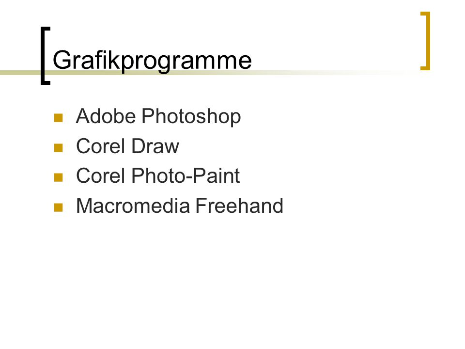 Grafikprogramme Adobe Photoshop Corel Draw Corel Photo-Paint Macromedia Freehand