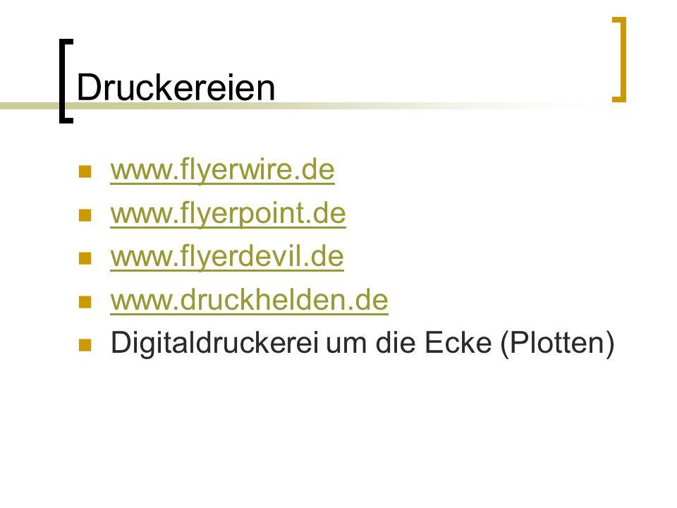 Druckereien www.flyerwire.de www.flyerpoint.de www.flyerdevil.de www.druckhelden.de Digitaldruckerei um die Ecke (Plotten)