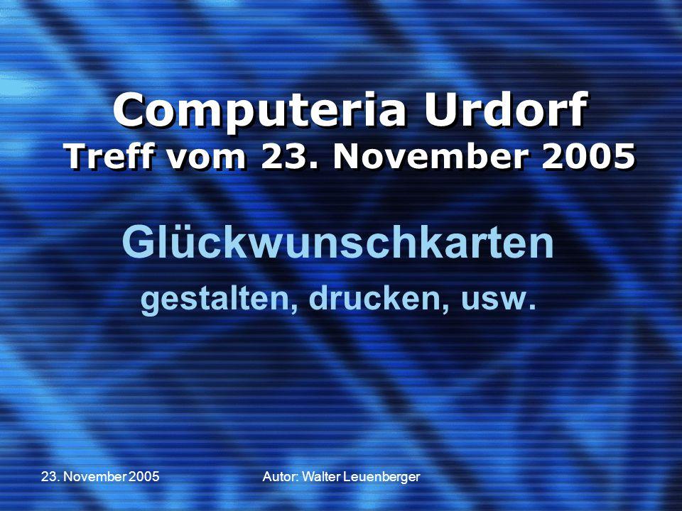 23.November 2005Autor: Walter Leuenberger Computeria Urdorf Treff vom 23.