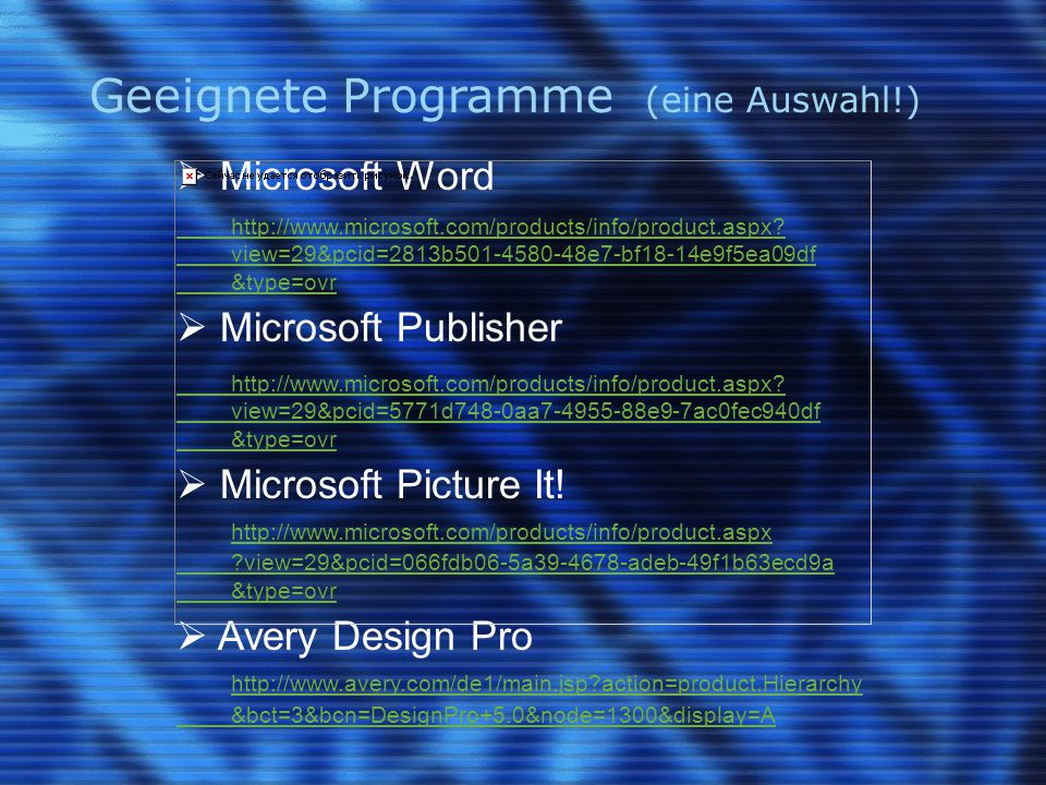 Geeignete Programme (eine Auswahl!)  Microsoft Word http://www.microsoft.com/products/info/product.aspx? view=29&pcid=2813b501-4580-48e7-bf18-14e9f5e